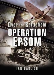 OVER THE BATTLEFIELD: OPERATION EPSOM.