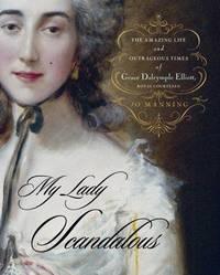My Lady Scandalous (Grace Dalrymple Elliott )