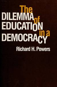 The Dilemma Of Education In a Democracy