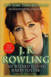 J. K. Rowling: New and Revised: The Wizard Behind Harry Potter