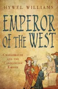 Emperor of the West: Charlemagne and the Carolingian Empire.