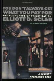 You Don't Always Get What You Pay For: The Economics of Privatization (A Century Foundation...