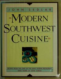 Modern Southwest Cuisine by  John Sedlar - Hardcover - 1986 - from Rob Briggs Books (SKU: 604403)