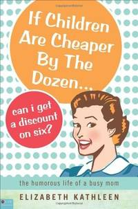 If Children Are Cheaper by the Dozen, Can I Get a Discount on Six?