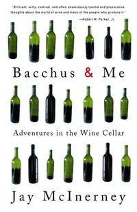 Bacchus & Me: Adventures in the Wine Cellar