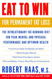 Eat to Win for Permanent Fat Loss: The Revolutionary Fat-Burning Diet for Peak Mental and...