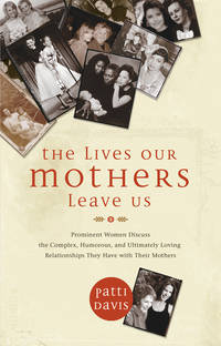 The Lives Our Mothers Leaves Us