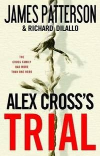 Alex Cross's TRIAL (Alex Cross, 15)
