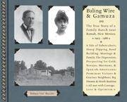Bailing Wire and Gamuza; The True Story of a Family Ranch Near Ramah, New Mexico; 1905-1986