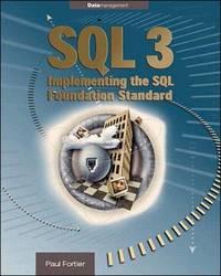 SQL 3: Implmenting the SQL Foundation Standard