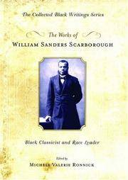 The Works of William Sanders Scarborough: Black Classicist and Race Leader (The Collected Black Writings Series)