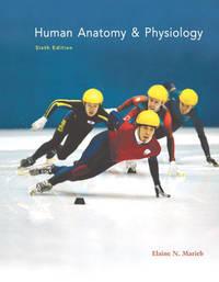 Human Anatomy  Physiology, Sixth Edition
