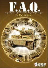 F.A.Q.: Frequently Asked Questions on AFV Painting Techniques (Modelling Manuals)