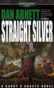 Straight Silver (Gaunt's Ghosts, Book 6)