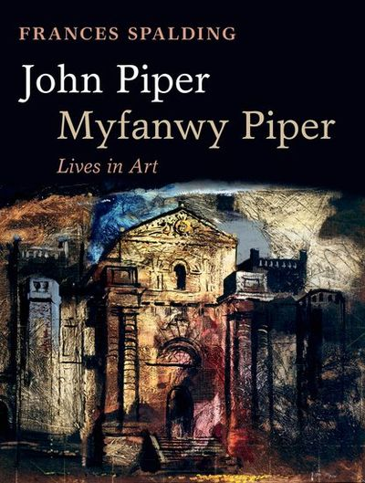 john piper myfanwy piper lives in art by spalding frances. Black Bedroom Furniture Sets. Home Design Ideas