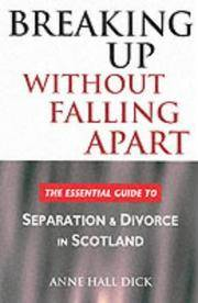 Breaking Up without Falling Apart: The Essential Guide to Separation and Divorce in Scotland
