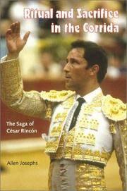 Ritual & Sacrifice in the Corrida: The Saga of Cesar Rincon