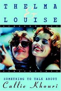 Thelma and louise and Something to Talk About