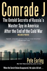Comrade J: The Untold Secrets of Russia's Master Spy in America After the End of the Cold W ar by  Pete Earley - Paperback - from Keyes Consulting (SKU: ND-107451)