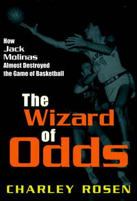 The Wizard of Odds: How Jack Molinas Almost Destroyed the Game of Basketball by  Charley Rosen - Paperback - 2001 - from Dinsmore Books and Biblio.com