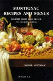 Montignac Recipes and Menus: Gourmet Meals From France For Healthy Living by Michel Montignac - Paperback - Edition Unstated. - 1994 - from Wyrdhoard Books and Biblio.co.uk