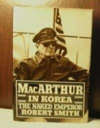 Mac Arthur In Korea The Naked Emperor