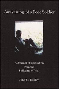 Awakening of a Foot Soldier: A Journal of Liberation from the Suffering of War