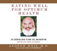 Eating Well for Optimum Health: The Essential Guide to Food, Diet, and Nutrition by  Andrew Weil M.D. - 2000-03-07 - from Mothermacs (SKU: CD004563)