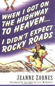 When I Got on the Highway to Heaven. . . I Didn't Expect Rocky Roads. Intro by Lucinda Secrest McDowell