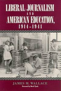 LIBERAL JOURNALISM AND AMERICAN EDUCATION, 1914-1941.