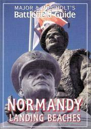 MAJOR & MRS HOLT'S BATTLEFIELD GUIDE: NORMANDY LANDING BEACHES