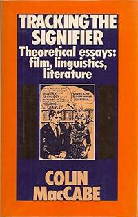 Tracking the Signifier: Theoretical Essays on Film, Linguistics, Literature