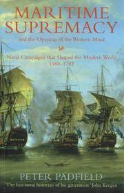 image of Maritime Supremacy and the Opening of the Western Mind: Naval Campaigns That Shaped the Modern World, 1588-1782