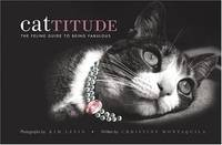 Cattitude : The Feline Guide to Being Fabulous