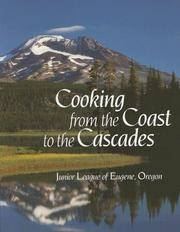 Cooking from the Coast to the Cascades by Junior League of Eugene - Hardcover - 2002 - from Veronica's Books and Biblio.com