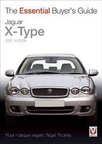 Jaguar X-Type: 2001 to 2009 (Essential Buyer's Guide)