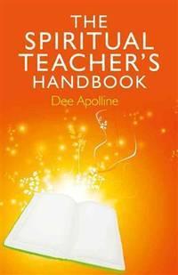 The Spiritual Teacher's Handbook by  Dee Apolline - Paperback - 2012 - from Revaluation Books (SKU: __184694662X)