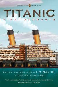 Titanic, First Accounts: (Penguin Classics Deluxe Edition)