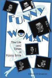 Funny Woman: The Life and Times of Fanny Brice (A Midland Book) by  Barbara W Grossman - Paperback - 1992 - from The Book Escape and Biblio.com
