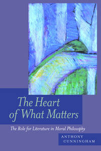 The Heart of What Matters : the Role for Literature in moral Philosophy