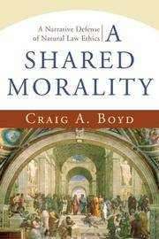 Shared Morality, A: A Narrative Defense of Natural Law Ethics by Craig A. Boyd - Paperback - from Discover Books and Biblio.com