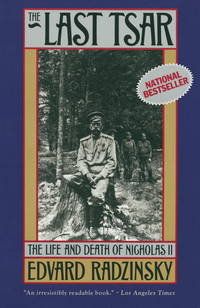image of The Last Tsar: The Life and Death of Nicholas II