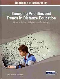 Handbook of Research on Emerging Priorities and Trends in Distance Education: Communication,...
