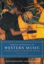 THE NORTON ANTHOLOGY OF WESTERN MUSIC Volume 2: Classic to Twentieth  Century