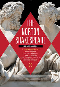 The Norton Shakespeare: Romances and Poems (Third Edition)