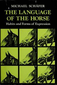 The Language of the Horse : habits and forms of expression
