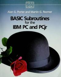 BASIC Subroutines for the I. B. M. Personal Computer and Personal Computer Junior (Micro computer...