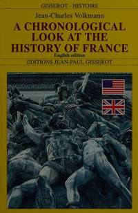A CHRONOLOGICAL LOOK AT THE HISTORY OF FRANCE