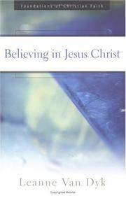 Believing in Jesus Christ (The Foundations of Christian Faith)
