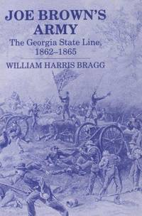 Joe Brown's Army, the Georgia State Line, 1862-1865